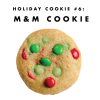 Holiday Cookie #6: Christmas M&M Cookies